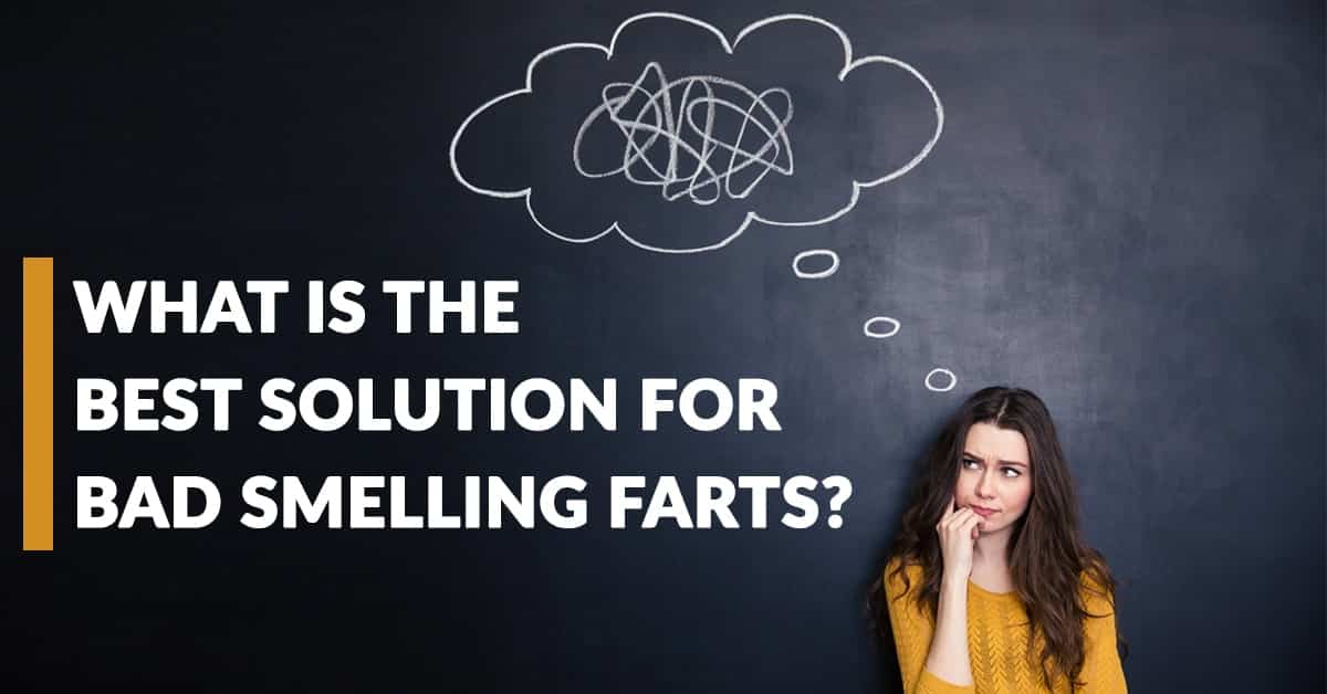 best solution for bad smelling farts