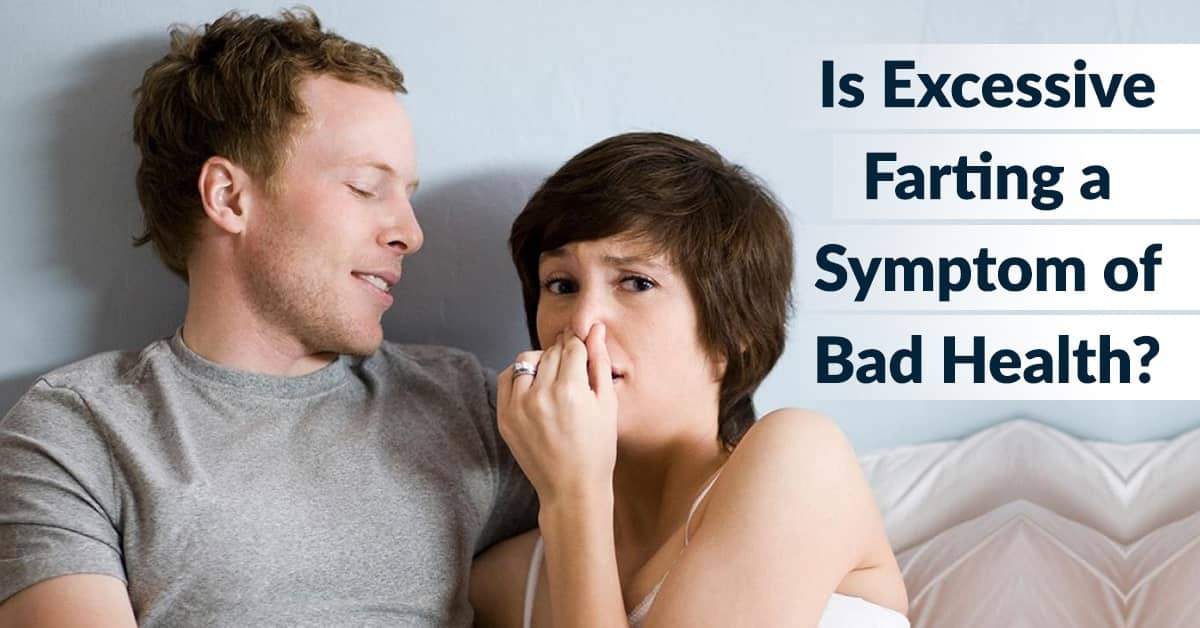 is excessive farting sign of bad health