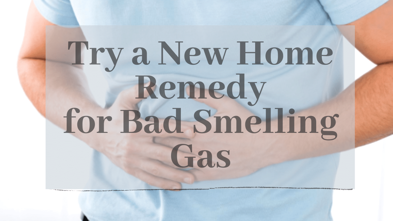Home Remedy for Bad Smelling Gas