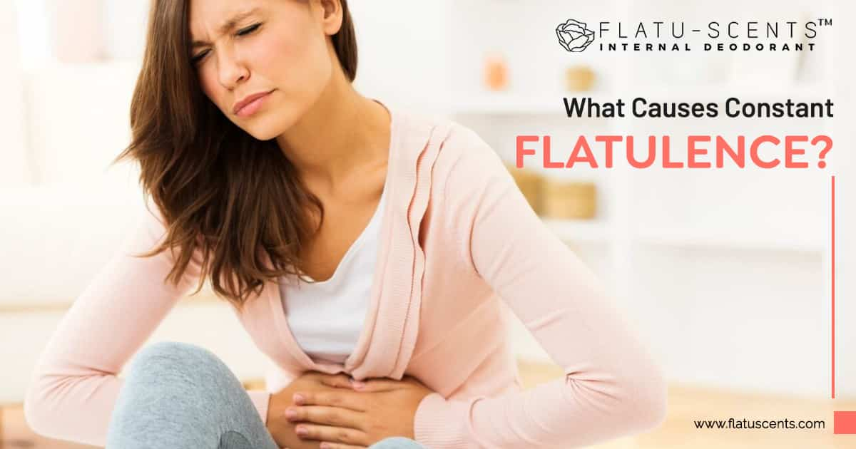 causes of constant flatulence